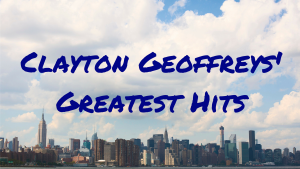Clayton Geoffreys' Greatest Hits